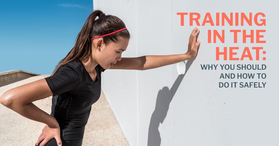 Тренировка в жару: зачем вам и как делать это безопасно